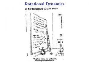 Rotational Dynamics Rotational Dynamics The Causes of rotational
