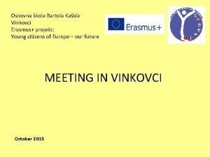 Osnovna kola Bartola Kaia Vinkovci Erasmus projekt Young