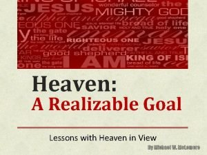 Heaven A Realizable Goal Lessons with Heaven in