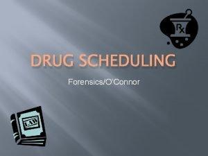 DRUG SCHEDULING ForensicsOConnor DEA Schedule DEA Drug Schedule