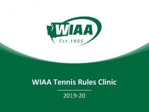 WIAA Tennis Rules Clinic 2019 20 Tennis Rules
