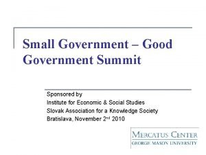 Small Government Good Government Summit Sponsored by Institute