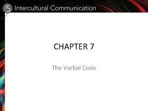 CHAPTER 7 The Verbal Code SapirWhorf Hypothesis Human