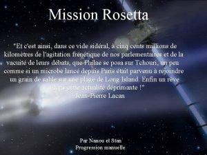Mission Rosetta Et cest ainsi dans ce vide