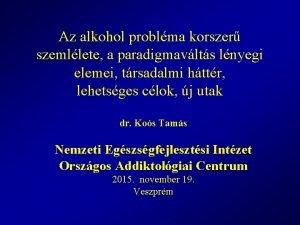 Az alkohol problma korszer szemllete a paradigmavlts lnyegi