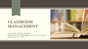 CLASSROOM MANAGEMENT Continuing Teacher Academy MooreNorman Technology Center