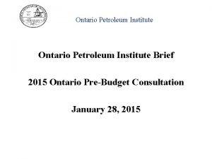 Ontario Petroleum Institute Brief 2015 Ontario PreBudget Consultation