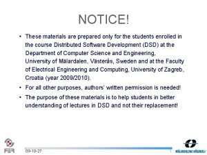 NOTICE These materials are prepared only for the