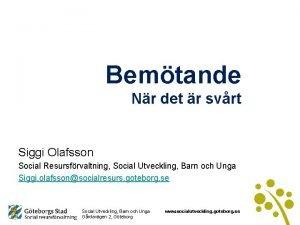 Bemtande Nr det r svrt Siggi Olafsson Social