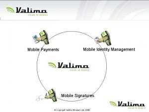 Mobile Payments Mobile Identity Management Mobile Signatures Copyright