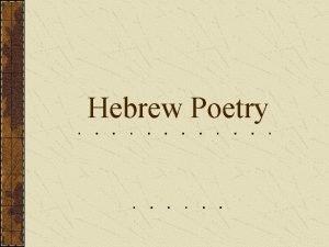 Hebrew Poetry B Hebrew Poetry 1 General Characteristics
