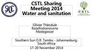 CSTL Sharing Meeting 2014 Water and sanitation Olivier