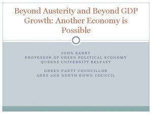 Beyond Austerity and Beyond GDP Growth Another Economy