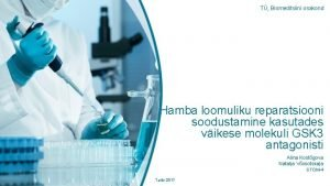 T Biomeditsiini osakond Hamba loomuliku reparatsiooni soodustamine kasutades