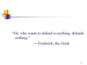 He who wants to defend everything defends nothing