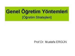 Genel retim Yntemleri retim Stratejileri Prof Dr Mustafa