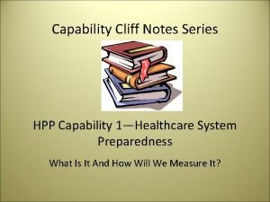 Capability Cliff Notes Series HPP Capability 1Healthcare System