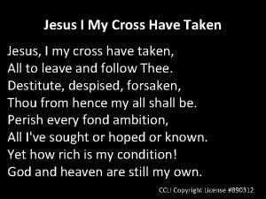 Jesus I My Cross Have Taken Jesus I