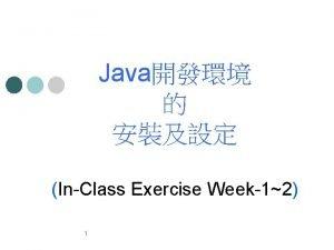 Java InClass Exercise Week12 1 Java Java Standard