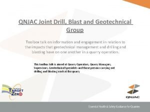 QNJAC Joint Drill Blast and Geotechnical Group Toolbox