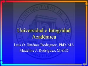 Universidad e Integridad Acadmica Luis O Jimnez Rodrguez