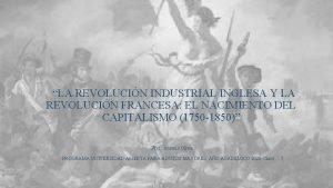 LA REVOLUCIN INDUSTRIAL INGLESA Y LA REVOLUCIN FRANCESA