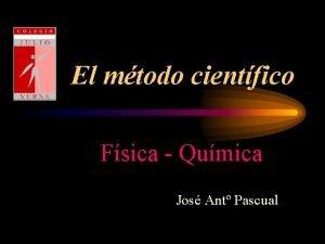 El mtodo cientfico Fsica Qumica Jos Ant Pascual