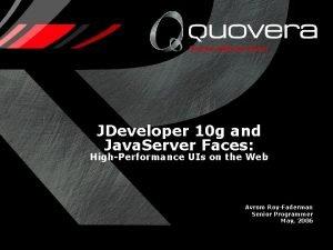 JDeveloper 10 g and Java Server Faces HighPerformance