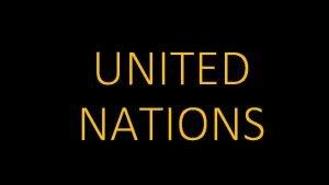 UNITED NATIONS UNITED NATIONS UN ted Nations ATLANTIC