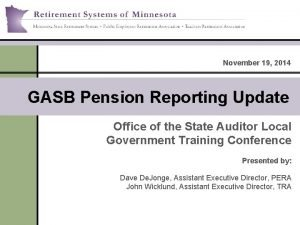 November 19 2014 GASB Pension Reporting Update Office
