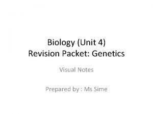Biology Unit 4 Revision Packet Genetics Visual Notes