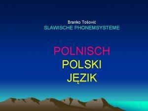 Branko Toovi SLAWISCHE PHONEMSYSTEME POLNISCH POLSKI JZIK 1