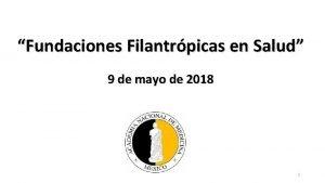 Fundaciones Filantrpicas en Salud 9 de mayo de