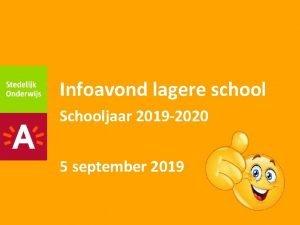 Infoavond lagere school Schooljaar 2019 2020 5 september