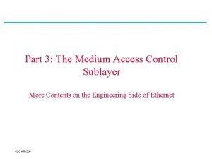 Part 3 The Medium Access Control Sublayer More