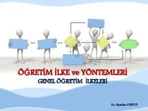 RETM LKE ve YNTEMLER GENEL RETM LKELER Dr