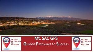 Mt SAC GPS Guided Pathways to Success Guided