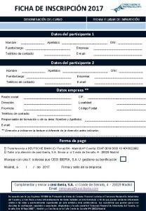 FICHA DE INSCRIPCIN 2017 DENOMINACIN DEL CURSO FECHAS