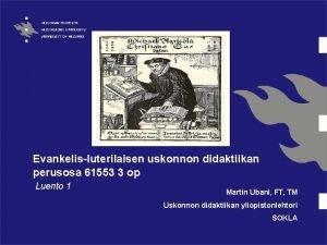 Evankelisluterilaisen uskonnon didaktiikan perusosa 61553 3 op Luento