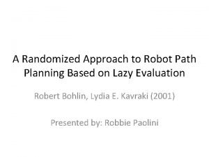 A Randomized Approach to Robot Path Planning Based