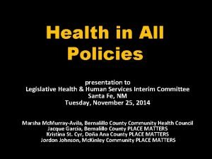 Health in All Policies presentation to Legislative Health