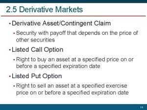 2 5 Derivative Markets Derivative AssetContingent Claim Security