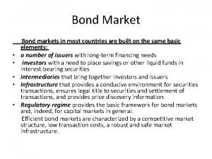 Bond Market Bond markets in most countries are