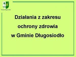 Gmina Dugosiodo Dziaania z zakresu ochrony zdrowia w
