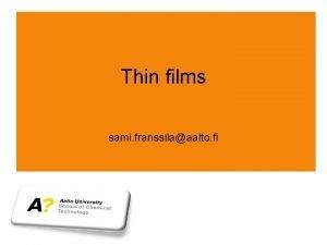 Thin films sami franssilaaalto fi Thin films different