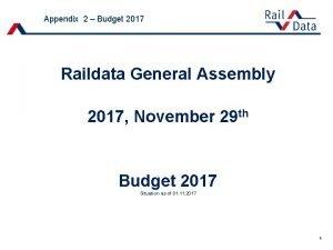 Appendix 2 Budget 2017 Raildata General Assembly 2017