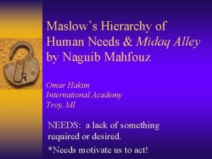 Maslows Hierarchy of Human Needs Midaq Alley by