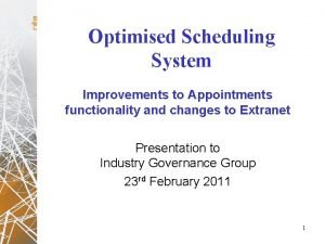 Optimised Scheduling System Improvements to Appointments functionality and