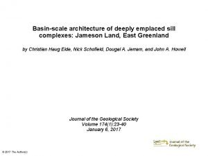 Basinscale architecture of deeply emplaced sill complexes Jameson
