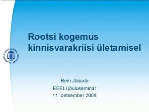 Rootsi kogemus kinnisvarakriisi letamisel Rein Jriado EEELi juluseminar